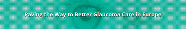 Paving the Way to Better Glaucoma Care in Europe